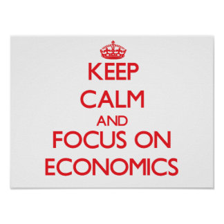 Guarde la calma y el foco en la ECONOMÍA Póster