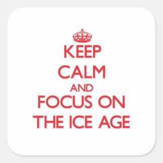 Guarde la calma y el foco en la edad de hielo pegatina cuadrada