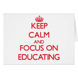 Guarde la calma y el foco en la EDUCACIÓN Tarjeta De Felicitación