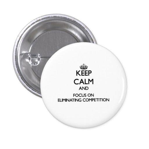 Guarde la calma y el foco en la ELIMINACIÓN DE LA  Pin Redondo 2,5 Cm