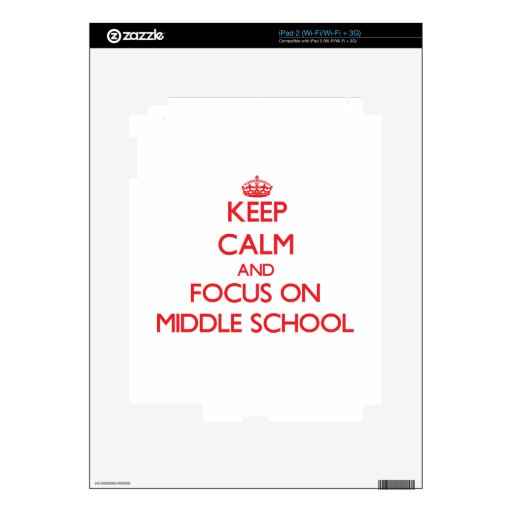 Guarde la calma y el foco en la escuela secundaria skins para eliPad 2