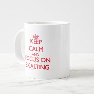 Guarde la calma y el foco en la EXALTACIÓN Tazas Extra Grande