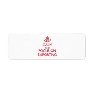 Guarde la calma y el foco en la EXPORTACIÓN Etiquetas De Remite