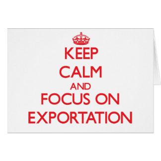 Guarde la calma y el foco en la EXPORTACIÓN Tarjeta De Felicitación