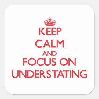 Guarde la calma y el foco en la exposición pegatina cuadrada