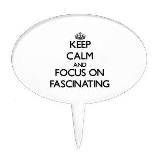 Guarde la calma y el foco en la fascinación