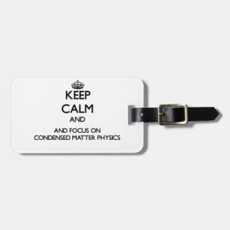 Guarde la calma y el foco en la física condensada etiqueta de maleta