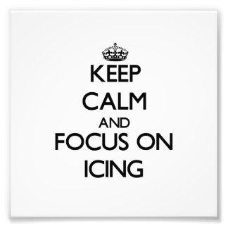 Guarde la calma y el foco en la formación de hielo arte fotografico