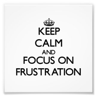Guarde la calma y el foco en la frustración fotografia