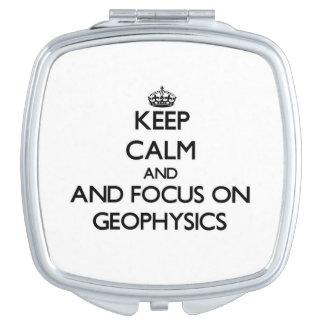 Guarde la calma y el foco en la geofísica espejos de viaje