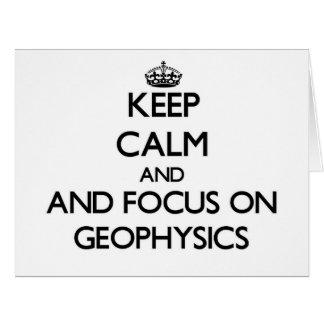 Guarde la calma y el foco en la geofísica felicitacion