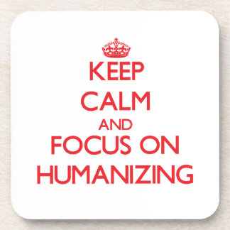 Guarde la calma y el foco en la humanización posavasos de bebidas