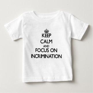 Guarde la calma y el foco en la incriminación camisetas