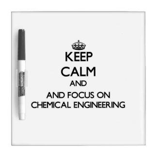 Guarde la calma y el foco en la ingeniería química pizarra