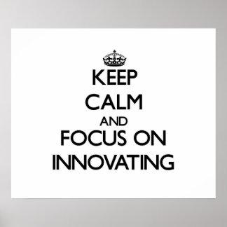 Guarde la calma y el foco en la innovación posters