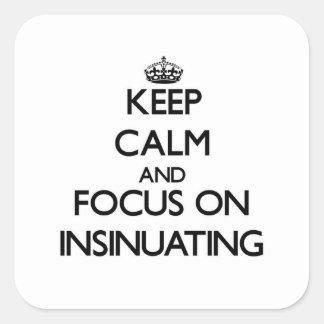 Guarde la calma y el foco en la insinuación colcomanias cuadradases