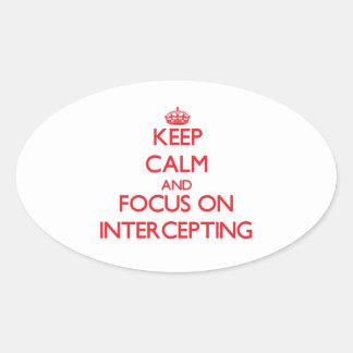 Guarde la calma y el foco en la interceptación pegatinas ovaladas