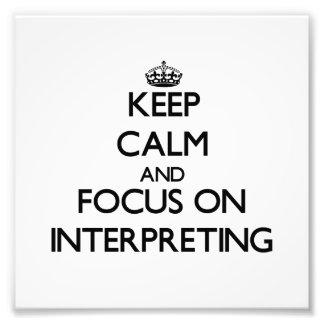 Guarde la calma y el foco en la interpretación impresion fotografica