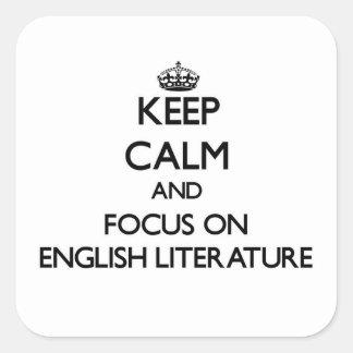 Guarde la calma y el foco en la LITERATURA INGLESA Pegatinas Cuadradases Personalizadas