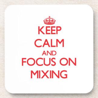 Guarde la calma y el foco en la mezcla