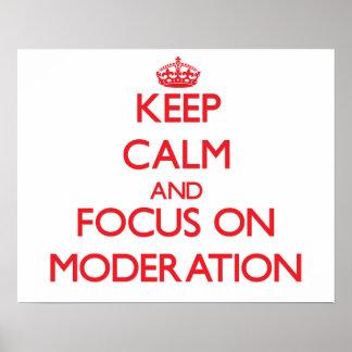 Guarde la calma y el foco en la moderación poster