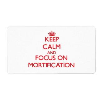 Guarde la calma y el foco en la mortificación etiqueta de envío