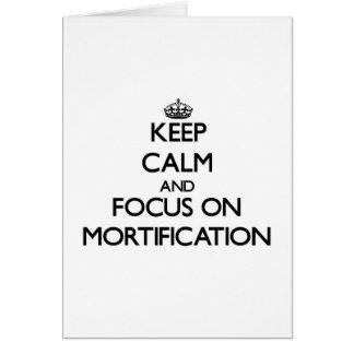Guarde la calma y el foco en la mortificación tarjeta de felicitación