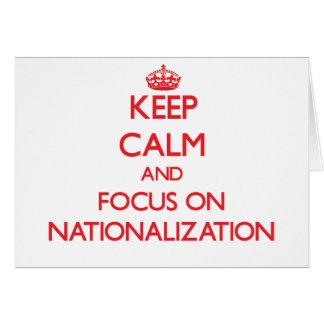 Guarde la calma y el foco en la nacionalización tarjeta de felicitación