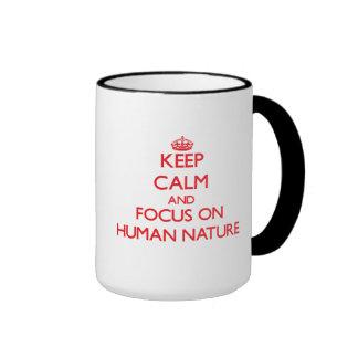 Guarde la calma y el foco en la naturaleza humana tazas de café
