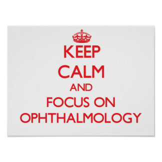 Guarde la calma y el foco en la oftalmología posters