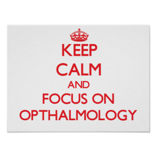 Guarde la calma y el foco en la oftalmología impresiones