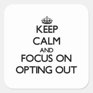 Guarde la calma y el foco en la opción hacia fuera pegatina cuadrada