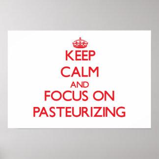 Guarde la calma y el foco en la pasterización póster