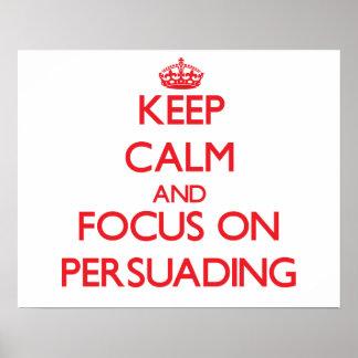 Guarde la calma y el foco en la persuasión