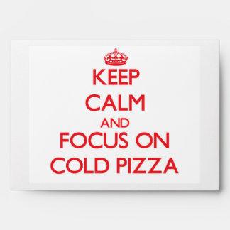 Guarde la calma y el foco en la pizza fría