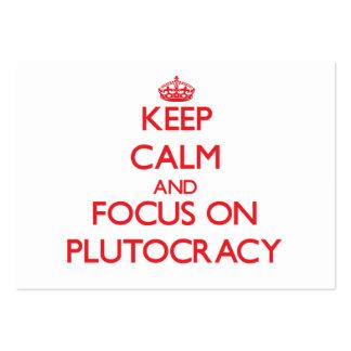 Guarde la calma y el foco en la plutocracia plantillas de tarjetas de visita