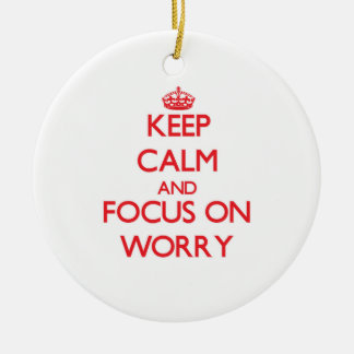 Guarde la calma y el foco en la preocupación adornos