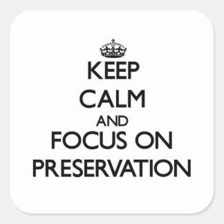 Guarde la calma y el foco en la preservación pegatina cuadrada