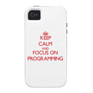 Guarde la calma y el foco en la programación vibe iPhone 4 carcasa