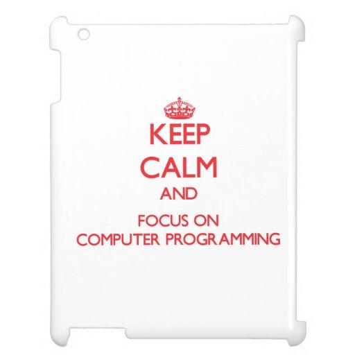 Guarde la calma y el foco en la programación infor