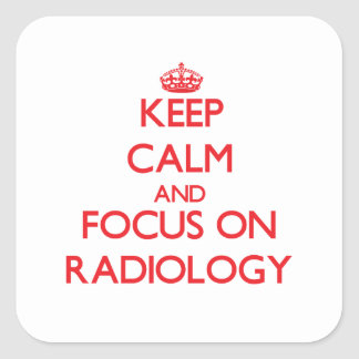 Guarde la calma y el foco en la radiología pegatina cuadrada