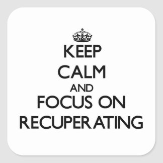 Guarde la calma y el foco en la recuperación pegatina cuadrada