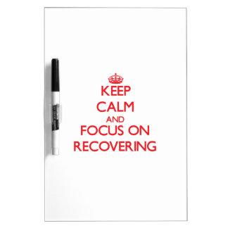 Guarde la calma y el foco en la recuperación tableros blancos