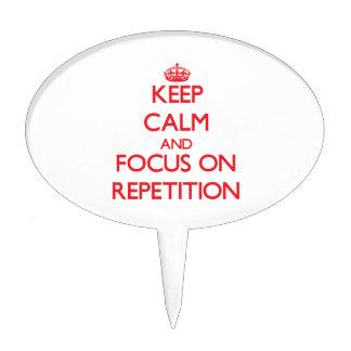 Guarde la calma y el foco en la repetición
