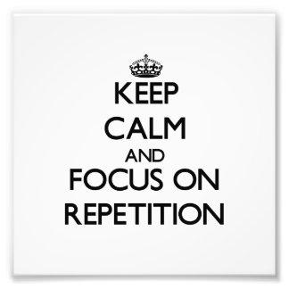 Guarde la calma y el foco en la repetición fotografía