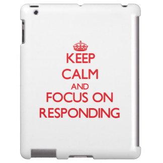 Guarde la calma y el foco en la respuesta