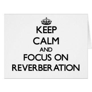 Guarde la calma y el foco en la reverberación tarjetón