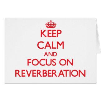 Guarde la calma y el foco en la reverberación tarjeton