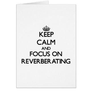 Guarde la calma y el foco en la reverberación tarjetas