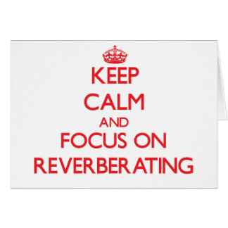 Guarde la calma y el foco en la reverberación tarjeta